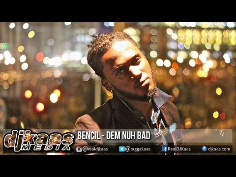 Bencil - Dem Nuh Bad ▶13 Level Riddim ▶Dancehall 2016
