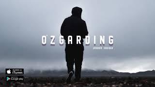 Javohir Sodiqov - O'zgarding ( Music version 2019 ) mp3