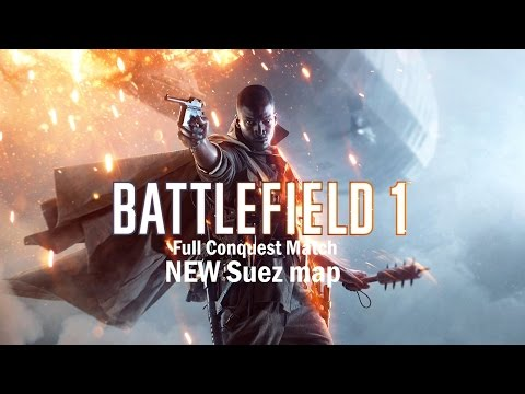 Battlefield 1 - New Suez map - Conquest full match - Medic gameplay