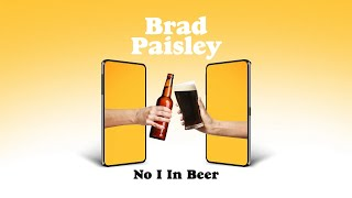 Brad Paisley - No I in Beer (Audio)