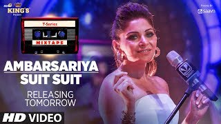 T-Series Mixtape: Ambarsariya/ Suit Suit Song Teaser |1 Days To Go► Releasing 31st July