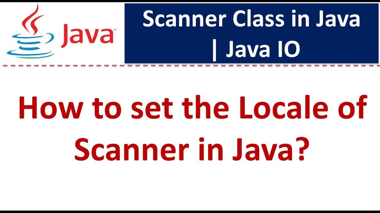 How to set the Locale of Scanner in Java? | Java IO | Java Tutorial