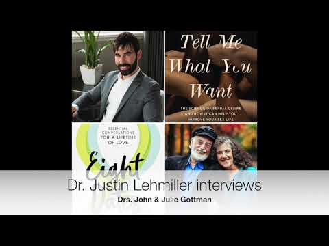 Sex and Relationship Advice From the Experts - Dr. Justin Lehmiller Interviews the Gottmans