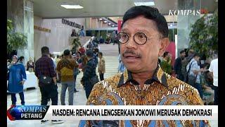 Nasdem: Rencana Lengserkan Jokowi Merusak Demokrasi