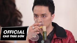 Cao Thái Sơn - Yêu Thương Quay Về & Quên (Official MV)