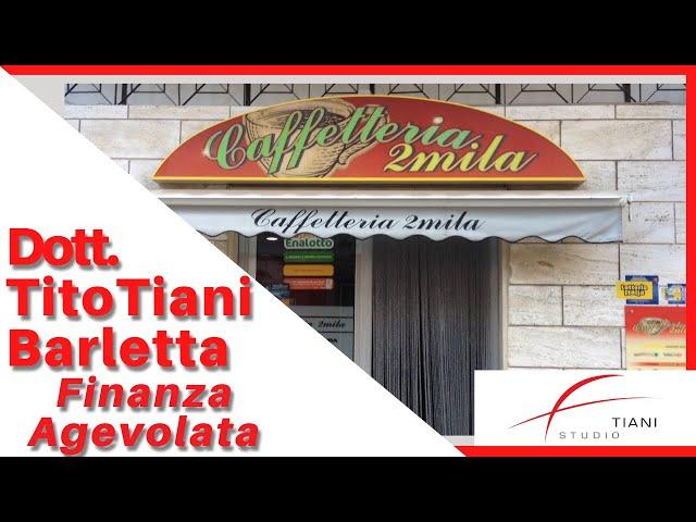 COMMERCIALISTA BARLETTA TITO TIANI - FINANZA AGEVOLATA STUDIO TIANI - CAFFETTERIA 2MILA