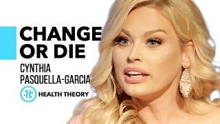 Why You'll Never Change   Cynthia Pasquella-Garcia on Health Theory