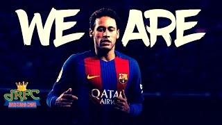 Neymar Jr ▶ Jo Cohen - We Are ● Super Skills 2017 ● HD