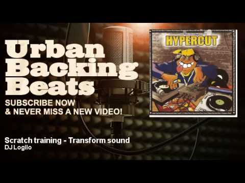 DJ Logilo - Scratch training - Transform sound - URBAN BACKING BEATS