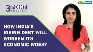 What Is India's Debt-To-GDP Ratio And Why Is It A Cause For Concern   3-Point Analysis