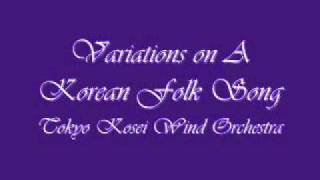 Variations on A Korean Folk Song .Tokyo Kosei Wind Orchestra.