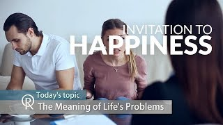 Invitation to Happiness (s2e1): Meaning of Life's Problem