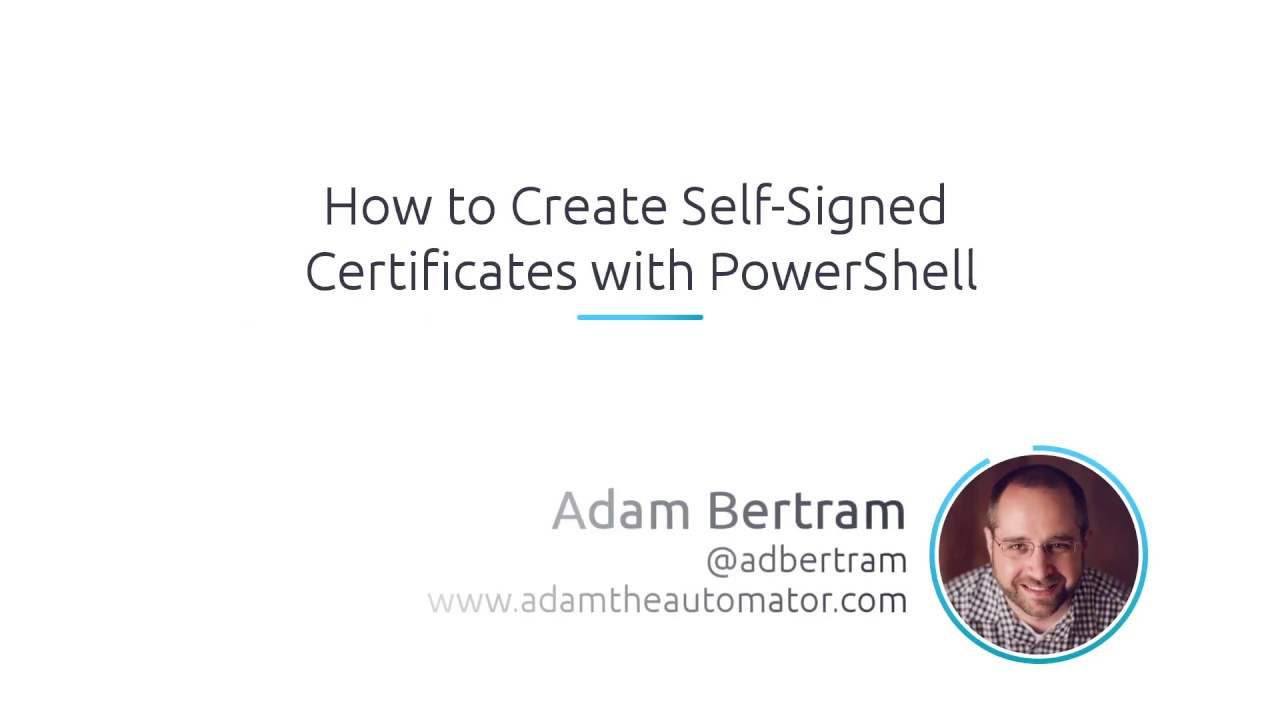 How To Create Self Signed Certificates With Powershell Youtube