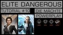 ELITE DANGEROUS | TUTORIAL #10 | Die Mächte / Powerplay | [PC/PS4/XBOX]
