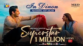 Gambar cover In Dinon | Video Song | Superstar | Mahira Khan | Bilal Ashraf | Atif Aslam | Azaan & Saad