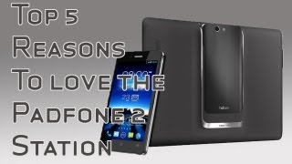 Top 5 Reasons to Love the Padfone 2 Station