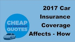 2017 Car Insurance Coverage Affects - How Different Circumstances In Life Affects Car Insurance Cove