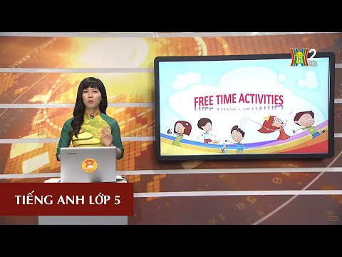 MÔN TIẾNG ANH – LỚP 5 | UNIT 13: WHAT DO YOU DO IN YOUR FREE TIME?- LESSON 3 | 20H30 NGÀY 06.04.2020