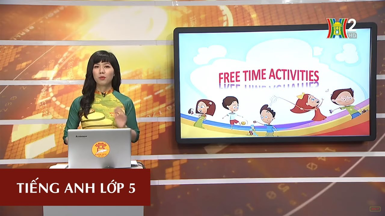 MÔN TIẾNG ANH - LỚP 5 | UNIT 13: WHAT DO YOU DO IN YOUR FREE TIME?- LESSON 3 | 20H30 NGÀY 06.04.2020