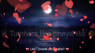Ab mujhe raat din, whatsapp status video.