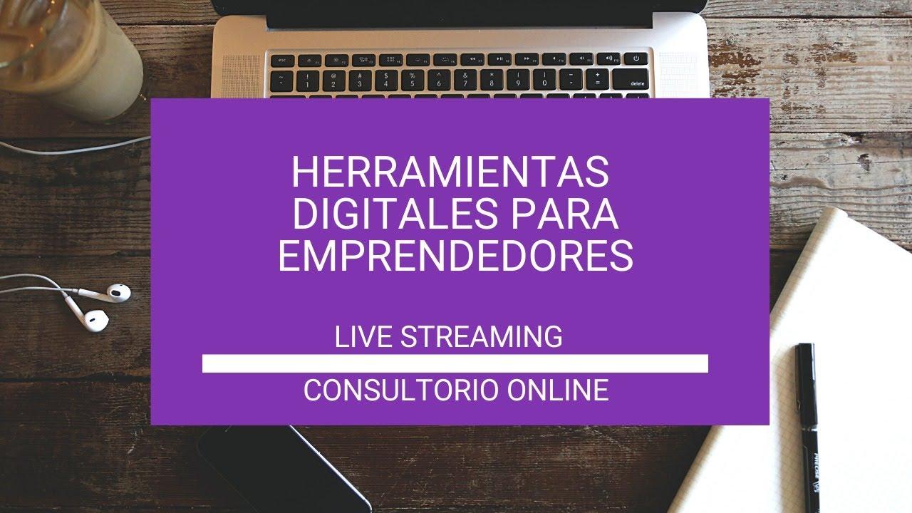 Herramientas Digitales para Emprendedores - Consultorio en vivo