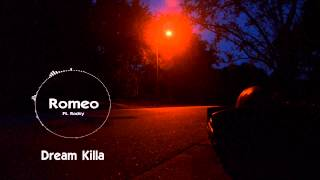 Romeo - Dream Killa ft. Rocky