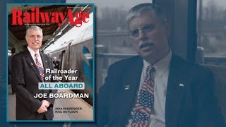 Amtrak President Joe Boardman Named Railroader of the Year