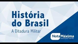 Videoaula de História do Brasil - A Ditadura Militar
