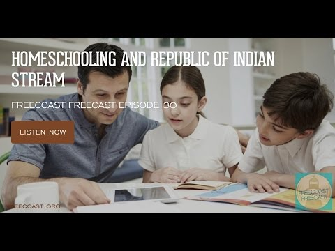 Homeschooling and Republic of Indian Stream – FF030
