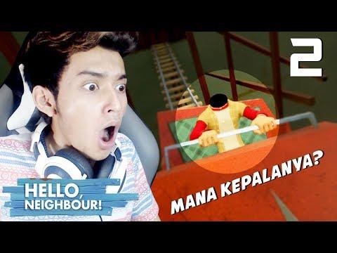 HANTU KEPALA BUNTUNG?! - Hello Neighbor Indonesia #2