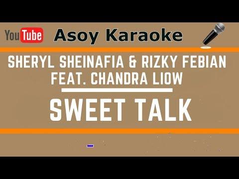 Sheryl Sheinafia & Rizky Febian Feat. Chandra Liow - Sweet Talk (Karaoke Version)