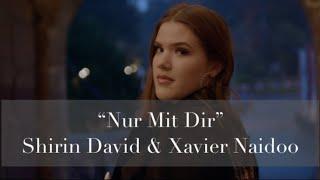 Shirin David x Xavier Naidoo - Nur Mit Dir 💙