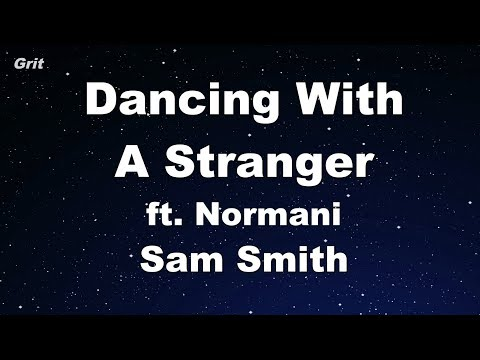 Dancing With A Stranger - Sam Smith, Normani Karaoke 【No Guide Melody】 Instrumental