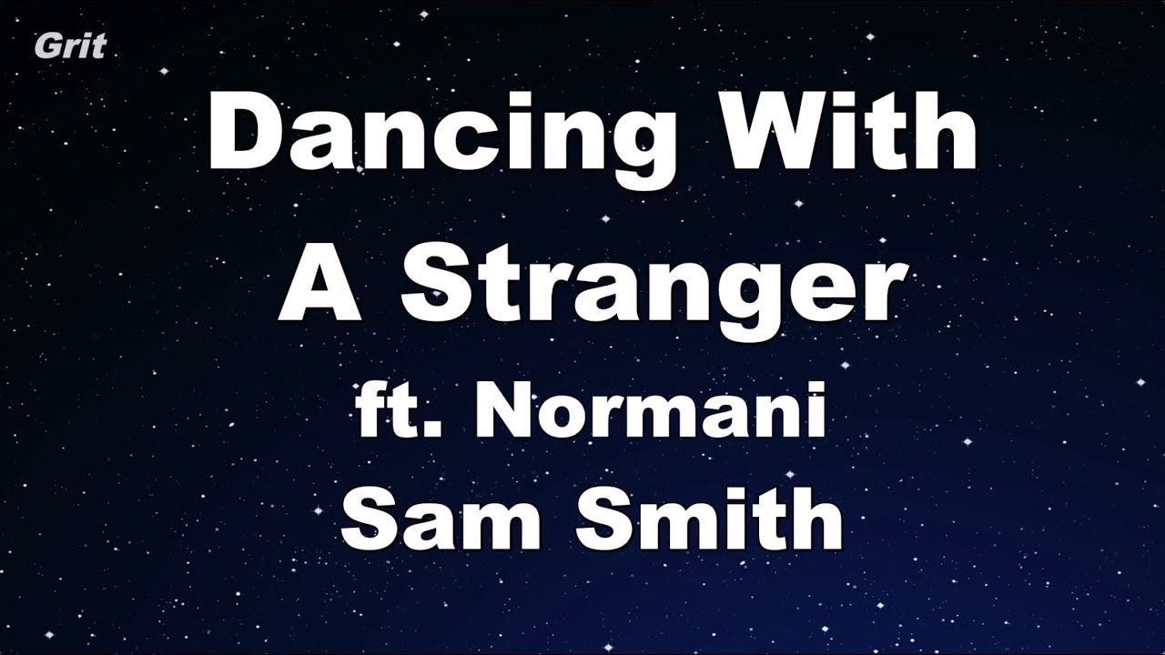 Dancing With A Stranger - Sam Smith, Normani Karaoke 【No Guide Melody】 Instrumental image