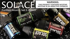 SOLACE BLACK Nicotine Salts E Liquids ~ E-Liquid Review~