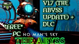 NO MAN'S SKY – V1.7 (THE ABYSS UPDATE) + DLC AND GAMEPLAY ON PC FREE