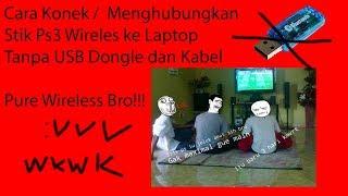 Cara Menghubungkan Stik PS3 Wireless ke Laptop tanpa Bluetooth Dongle