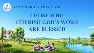 "2020 Christian Devotional Song | ""Those Who Cherish God's Word Are Blessed"""
