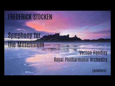 Frederick Stocken: Symphony for the Millennium [Handley-RPO]
