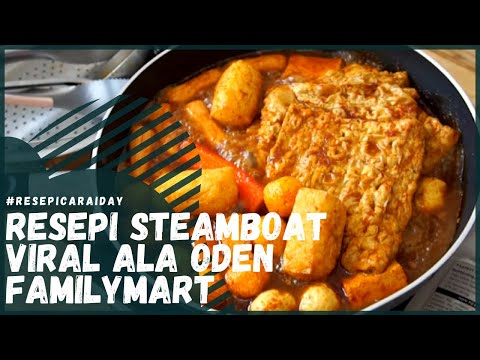 Resepi Steamboat Viral Ala-Ala Oden FamilyMart
