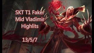 SKT T1 Faker Mid Vladimir Highlights 13/5/7