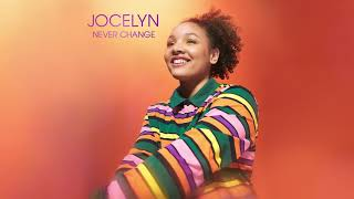 Never Change by Jocelyn