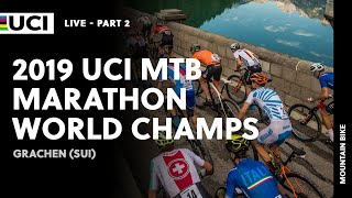 LIVE Part 2 | 2019 UCI MTB Marathon World Championships, Grachen (SUI)