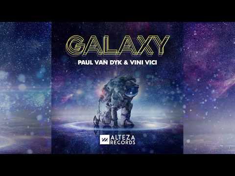 Paul Van Dyk Vs Vini Vici - Galaxy