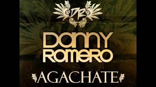 Agáchate (Original Mix) - Danny Romero