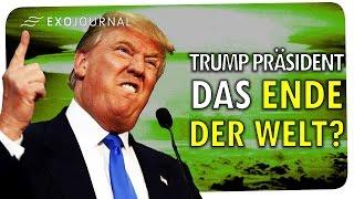 Donald Trump ist US-Präsident! Das Ende der Welt? | ExoJournal