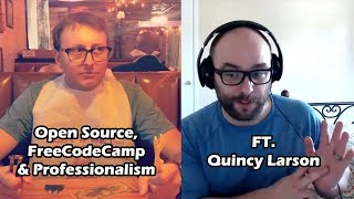 Open Source, FreeCodeCamp & Professionalism with Quincy Larson | Ask a Dev