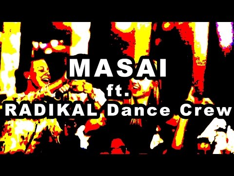 Masai ft. RADIKAL Dance Crew