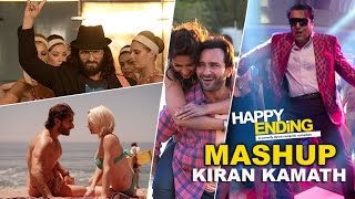Happy Ending Mash Up by Kiran Kamath | Saif Ali Khan & Ileana D