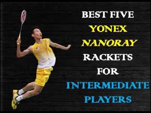 Best 5 YONEX Nanoray Rackets For Intermediate Players